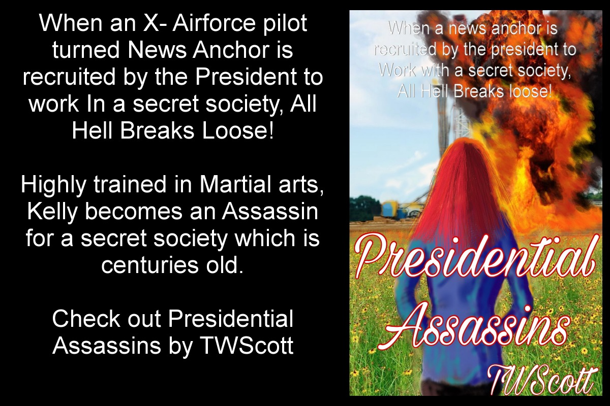 Presidential Assassins latest thriller by TWScott